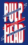 Pulphead: Vom Ende Amerikas (suhrkamp taschenbuch) (German Edition) - John Jeremiah Sullivan, Thomas Pletzinger, Kirsten Riesselmann