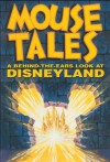 Mouse Tales: A Behind-the-Ears Look at Disneyland - David Koenig, Art Linkletter