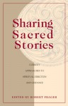 Sharing Sacred Stories: Current Approaches to Spiritual Direction - Robert Frager