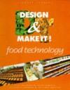 Design And Make It!: Food Technology (Design & Make It! S.) - Jill Robinson, Helen Roberts, Tristram Shepard