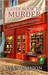 Guidebook To Murder - Lynn Cahoon