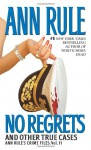 No Regrets and Other True Cases - Ann Rule