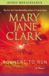 Nowhere to Run (Audio) - Mary Jane Clark, Isabel Keating
