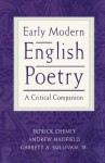 Early Modern English Poetry: A Critical Companion - Patrick Cheney, Andrew Hadfield