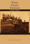 Texas Indian Troubles - Hilory G. Bedford, Michelle M. Haas