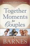 Together Moments for Couples - Bob Barnes, Emilie Barnes