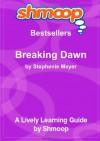 Breaking Dawn: Shmoop Bestsellers Guide - Shmoop