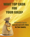 WANT TOP CASH FOR YOUR GOLD? 10 Surefire Tips to Earn You Up to 50% More for Your Jewelry - Patrice Williams Marks