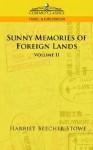 Sunny Memories of Foreign Lands - Vol. 2 - Harriet Beecher Stowe