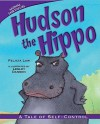 Hudson the Hippo: A Tale of Self-Control (Animal Fair Values) - Felicia Law, Lesley Danson