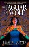 The Jaguar and the Wolf - Leah Cutter