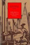 Reflections on the Revolution in France: Volume 2 Paperback: 002 (Select Works of Edmund Burke) - Edmund Burke