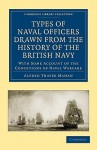 Types of Naval Officers Drawn from the History of the British Navy - Alfred Thayer Mahan