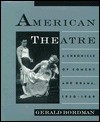 American Theatre: A Chronicle of Comedy and Drama, 1930-1969 - Gerald Bordman