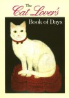 The Cat Lover's Book of Days - Ten Speed