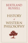 History of Western Philosophy: Collectors Edition - Bertrand Russell