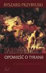 Sardanapal. Opowieść o tyranii - Ryszard Przybylski