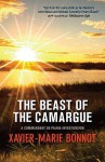 The Beast Of The Camargue: A Commandant Michel De Palma Investigation - Xavier-Marie Bonnot, Ian Monk