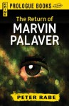 The Return of Marvin Palaver (Prologue Books) - Peter Rabe