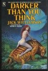 Darker Than You Think - Jack Williamson