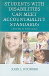 Students with Disabilities Can Meet Accountability Standards: A Roadmap for School Leaders - John O'Connor