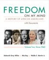 Freedom on My Mind, Volume 2: A History of African Americans, with Documents - Deborah Gray White, Mia Bay, Waldo E. Martin Jr.