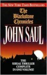 The Blackstone Chronicles: The Serial Thriller Complete in One Volume - John Saul