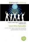 Love Hina Episodes - Agnes F. Vandome, John McBrewster, Sam B Miller II