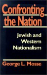 Confronting the Nation: Jewish and Western Nationalism - George L. Mosse