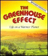 The Greenhouse Effect: Life on a Warmer Planet - Rebecca L. Johnson