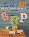 Letter Art: 35 Stylish Letters to Make and Give - Clare Youngs