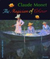 Claude Monet: The Magician of Colour - Stephan Koja, Katja Miksovsky
