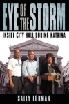 Eye of the Storm: Inside City Hall During Katrina - Sally Forman
