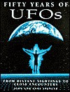 Fifty Years of UFOs: From Distant Sightings to Close Encounters - John Spencer, Anne Spencer