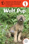 Wolf Pup: (Level 1) - Wendy Pfeffer, American Museum of Natural History