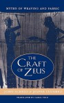 The Craft of Zeus: Myths of Weaving and Fabric - John Scheid