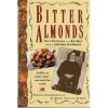 Bitter Almonds: Recollections & Recipes from a Sicilian Girlhood - Mary Taylor Simeti, Maria Grammatico