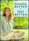 Breathe Better Feel Better - Howard Kent