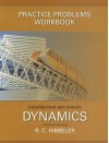 Practice Problems Workbook for Engineering Mechanics: Dynamics - Russell C. Hibbeler