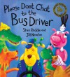 Don't Chat to the Bus Driver - Shen Roddie
