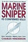 Marine Sniper: 93 Confirmed Kills: The True Story of Gunnery Sergeant Carlos Hathcock - Charles W. Henderson