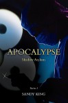 Apocalypse: Shadow Asylum - Sandy King