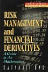 Risk Management And Financial Derivatives: A Guide To The Mathematics - Satyajit Das