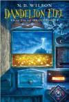 Dandelion Fire: Book 2 of the 100 Cupboards - N.D. Wilson