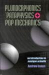 Plunderphonics, `Pataphysics & Pop Mechanics: An Introduction to Musique Actuelle (Experimental Music) - Andrew Jones