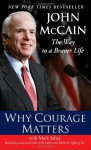 Why Courage Matters: The Way to a Braver Life - John McCain, Marshall Salter