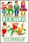 Chortles: New and Selected Wordplay Poems - Eve Merriam