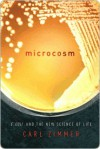 Microcosm: E. coli and the New Science of Life - Carl Zimmer