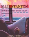 Ellie Stanton Would Like To Thank You From The Bottom Of Her Heart, No Seriously - Aurora Zahni