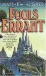 Fools Errant (Filidor Vesh) - Matthew Hughes
